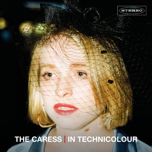 In Technicolour - The Caress
